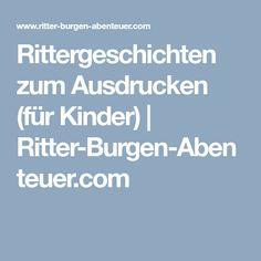 Rittergeschichten für Kinder zum Ausdrucken (Linksammlung) | Ritter-Burgen-Abenteuer.com Party, Design, Cool Mottos, Middle Ages, History, Kids, Adventure, Parties, Design Comics