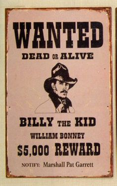 Billy the Kid | Posts Tagged 'Billy the Kid' There never was a wanted poster for him only an ad in the local paper