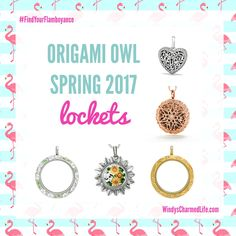The Origami Owl Spring 2017 collection includes six amazing new lockets! See all the new products first at WindysCharmedLife.com/VIP.