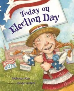 Buy Today on Election Day by Catherine Stier, David Leonard and Read this Book on Kobo's Free Apps. Discover Kobo's Vast Collection of Ebooks and Audiobooks Today - Over 4 Million Titles! Election Votes, Election Day, Presidential Election, November Election, Teaching Government, Teaching Social Studies, Teaching History, Student Teaching, Study History