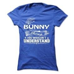its a BUNNY Thing You Wouldnt Understand ! - T Shirt, H - #baja hoodie #sweaters for fall. ORDER NOW => https://www.sunfrog.com/Names/its-a-BUNNY-Thing-You-Wouldnt-Understand--T-Shirt-Hoodie-Hoodies-YearName-Birthday-36180971-Ladies.html?68278