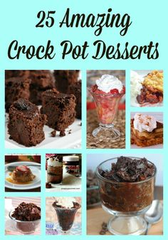 Crock Pot Desserts 25 Amazing Recipes - Just 2 Sisters