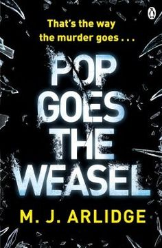 READ/RECOMMEND (a book your mom likes - or MIL in my case) Pop Goes the Weasel by M.J. Arlidge