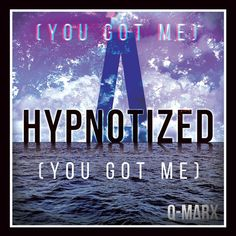 "Stream ""Hypnotized (You Got Me)"" by Q-Marx - Distributed by DistroKid Hypnotize Me, Hypnotize Yourself, I Got You, Talk To Me, Thankful, Calm, Artist, Artists"