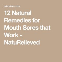 12 Natural Remedies for Mouth Sores that Work - NatuRelieved