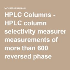 HPLC Columns - HPLC column selectivity measurements of more than 600 reversed phase columns from over 30 manufacturers