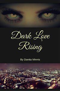 Is It True: Dark Love Rising by Danita Minnis @Danita_Minnis #RLFblog #pnr