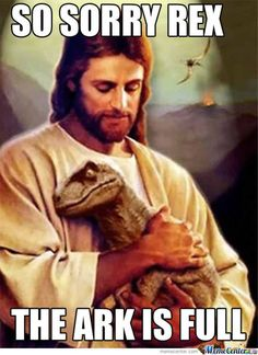"""LOL Jesus: Sorry Rex - Funny memes that """"GET IT"""" and want you to too. Get the latest funniest memes and keep up what is going on in the meme-o-sphere. Funny Shit, The Funny, Funny Stuff, Funny Mormon Memes, Rage Comic, Pedobear, Jesus Funny, Jesus Humor, Bible Humor"""