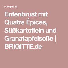 Entenbrust mit Quatre Épices, Süßkartoffeln und Granatapfelsoße | BRIGITTE.de