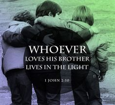 Whoever loves his brother love quotes faith bible christian brother scriptures