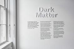 Exhibition design for Dark Matter by London based design studio Twelve and vPPR Architects. Via twelve. Environmental Graphic Design, Environmental Graphics, Exhibition Display, Exhibition Space, Book Design, Web Design, Wall Text, Geometric Nature, New Media Art