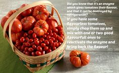 That's why supermarket tomatoes are often tasteless. A tip from Radio 4's gardeners question time - so you know it must be true!