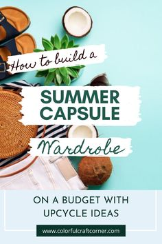 Do you want to make a summer capsule wardrobe? Learn how to build a summer capsule on a budget with upcycle ideas for the clothes you want to throw out. #summercapsule #clothesupcycle #clothesrefashion #capsulewardrobeonabudget Clothes Refashion, Color Crafts, Craft Corner, Capsule Wardrobe, New Outfits, Thrifting, Upcycle, Budget, Summer
