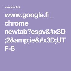 www.google.fi _ chrome newtab?espv=2&ie=UTF-8