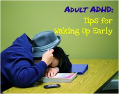 I am not a morning person.  How to wake up early (or just on time!) with Adult ADHD.  @OaktreeCounsel
