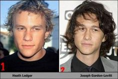Heath Ledger and Joseph Gordon-Levitt. I've always thought that they looked so much alike