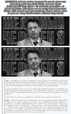 RDJ and Ben Kingsley on how Robert plays Tony. This is a perfect example of why and how no one else could possibly play Tony Stark. No one.
