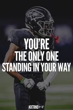 You're the only one standing in your way. #Nxtrnd #FootballQuotes #SportQuotes #Motivation #Inspiration #Football #Nxtrnd Best Football Quotes, Motivational Quotes For Athletes, Football Gloves, Leg Sleeves, Mouth Guard, Sport Quotes, Men's Collection, Motivation Inspiration, Life Quotes