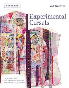 Win Experimental Corsets by Val Holmes