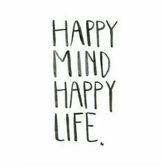#HappyMind #HappyLife