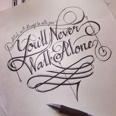You'll never walk alone  #handdrawn #handwritten #handlettering #lettering #typography #handdrawntype #quotes