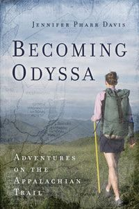 BECOMING ODYSSA by Jennifer Pharr Davis relates a young woman's trek alone on the Appalachian Trail.