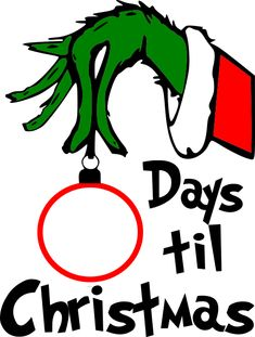 GeekSVGS grinch days till christmas no background Days Till Christmas, Christmas Svg, Christmas Printables, Christmas Projects, All Things Christmas, Winter Christmas, Christmas Countdown, Christmas Carol, Christmas Vinyl Crafts