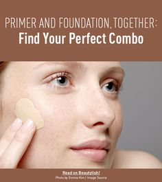 Primer and Foundation, Together: Find Your Perfect Combo
