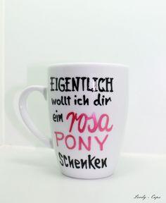 schöne Tasse rosa Pony lustige Tasse mit Spruch  von Lovely-Cups via dawanda.com