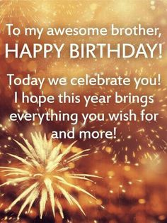 Birthday Wishes For Brother – Birthday Quotes For Brother From Sister