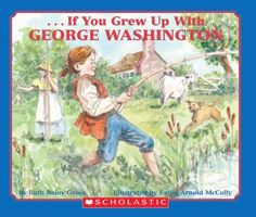 Cover image for If You Grew Up With George Washington