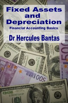 Buy Fixed Assets and Depreciation by Hercules Bantas and Read this Book on Kobo's Free Apps. Discover Kobo's Vast Collection of Ebooks and Audiobooks Today - Over 4 Million Titles! Accounting Classes, Accounting Basics, Financial Accounting, Fixed Asset, Money In The Bank, Business Help, Business Inspiration, Hercules, How To Introduce Yourself