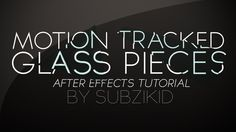 Motion Tracked Glass Pieces Tutorial | After Effects