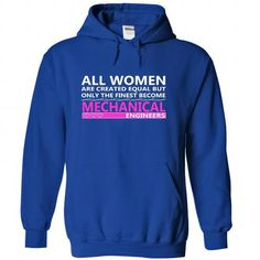 The Finest Women Become Mechanical Engineers T Shirts, Hoodies. Get it here ==► https://www.sunfrog.com/Funny/The-Finest-Women-Become-Mechanical-Engineers-lpuopjlhqf-RoyalBlue-24330821-Hoodie.html?41382