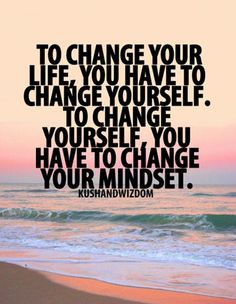 Things will change when u Start by changing your thoughts