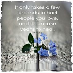 It only takes a few seconds..... #Quotes #Daily #Famous #Inspiration #Friends #Life #Awesome #Nature #Love #Powerful #Great #Amazing #everyday #teen #Motivational #Wisdom #Insurance #Beautiful #Emotional  #Top #life #Famous #Success #Best #funny #Positive #thoughtfull #educational #gratitiude #moving  #halloween #happiness #anniversary #birthday #movie #country #islam #one #onesses #fajr #prayer #rumi #sad #heartbreak #pain #heart #death #depression #you #suicide #poetry