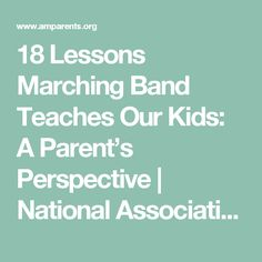 18 Lessons Marching Band Teaches Our Kids: A Parent's Perspective | National Association of Music Parents (AMP)