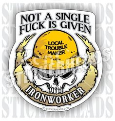 Not a Single Fuck Is Given Skull Ironworkers - Sticker