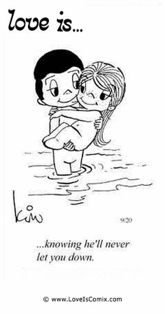 El amor es ... sabiendo que nunca le fallará.