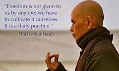 #Freedom is not given by anyone. Thich Nhat Hanh #mindfulness #quote