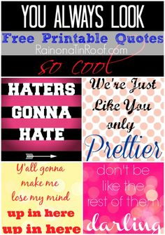 Everyone likes a good quote! I love to decorate with fun quotes around my home. Here are five fun, sassy, and witty free printable quotes you can download! via RainonaTinRoof.com