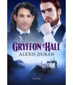 Gryffon Hall by Alexis Duran, a gay fantasy romance from Loose Id.