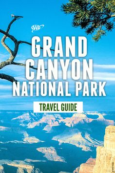 Here's the ultimate Grand Canyon Travel Guide. Check out the top things to do from our AAA travel editors.