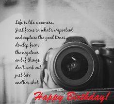 happy birthday for a photographer - Google Search Happy Birthday Cousin, Funny Happy Birthday Meme, Happy Birthday Wishes Quotes, Happy Birthday Beautiful, Happy Birthday Images, Happy Birthday Greetings, Happy Birthday Coach, Photographer Quotes, Photographer Tattoo