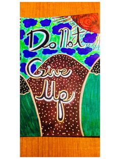 Do Not Give Up <3