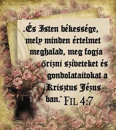 Isten békessége Biblical Quotes, Bible Quotes, Prayers, Pictures, Photos, Photo Illustration, Bible Scripture Quotes, Resim, Scripture Quotes