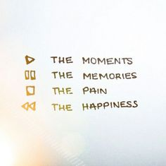 play the moments pause the memories stop the pain rewind the happiness meaning - Google Search