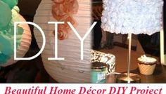 Beautiful Home Décor DIY Project – Rose Lamp and Lantern