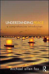 Understanding Peace: A comprehensive introduction - Michael Allen Fox - Ground Floor - 303.66 F793U 2014