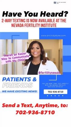 To all of our valued patients, friends and referring providers: We are pleased to announce that the Nevada Fertility Institute now has 2-way text capability! You or your patients can now message back and forth with our office at any time. We encourage you or your patients to use this texting system to report the first day of your period, to schedule or cancel appointments including Hysterosalpingograms (HSG) & Semen Analyses, to request billing or finance info, to request medication refills… Fertility Doctor, Pregnancy Quotes, Ways To Communicate, Exciting News, 2 Way, Texting, Baby Care, Appointments, Nevada